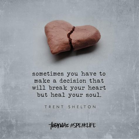 """""""Sometimes you have to make a decision that will break your heart but heal your soul. Quotable Quotes, Wisdom Quotes, True Quotes, Words Quotes, Bible Quotes, Qoutes, Irish Quotes, Godly Quotes, Tobymac Speak Life"""