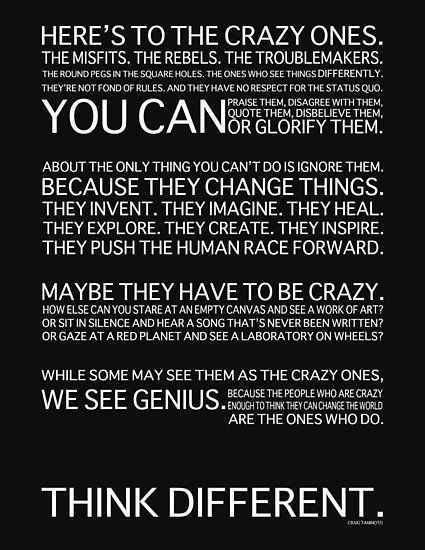The Poem Here S To The Crazy Ones By Craig Tanimoto Of Ad Agency Chiat Day Made Famous By Apple S Marketing And Adve Innovation Quotes Empathy Quotes Quotes