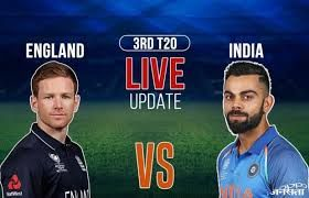 India Vs England 3rd T20 Live Cricket Score India Won India Win Live Cricket Cricket Score