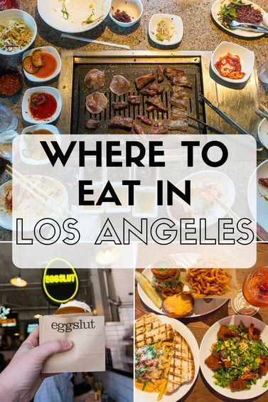 Where To Eat In Los Angeles Foodie Travel Los Angeles Restaurants Los Angeles Food