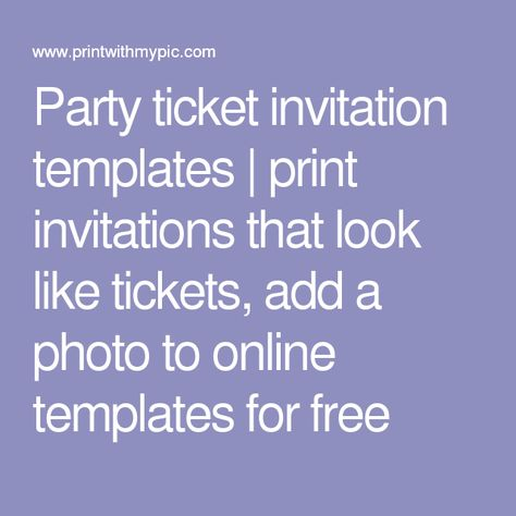Party ticket invitation templates print invitations that look like