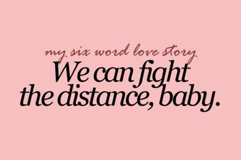 <3 we can and we will. xo my six word love story.
