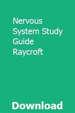 Nervous System Study Guide Raycroft Study Guide Chemistry Study Guide Nervous System
