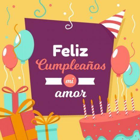 Feliz Cumpleanos Mi Amor Imagenes Y Frases Imagenes Para Whatsapp Happy Birthday Pictures Happy Birthday Wishes Cards Happy Birthday Greetings