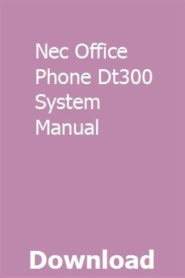 Nec Office Phone Dt300 System Manual | oslohealthsu | Office