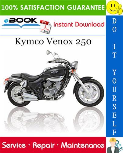 Kymco Venox 250 Motorcycle Service Repair Manual In 2020 Repair Manuals Repair Motorcycle