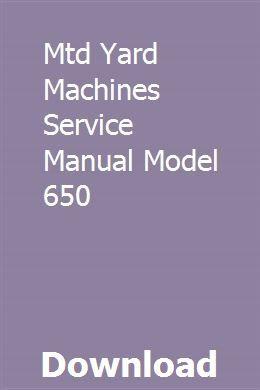 Mtd Yard Machines Service Manual Model 650 Harintiven Machine