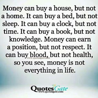 Money Is Not Everything In Life Buy House Home Family Bed