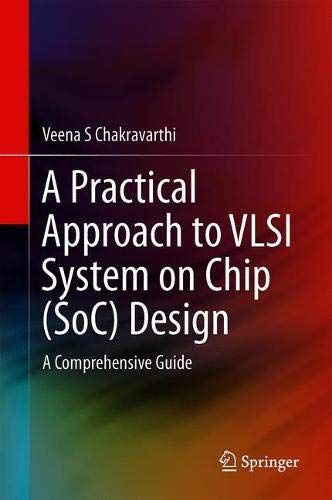 Download Pdf A Practical Approach To Vlsi System On Chip Soc Design A Comprehensive Guide Free Epub M Free Epub Books Free Ebooks Download Pdf Books Download