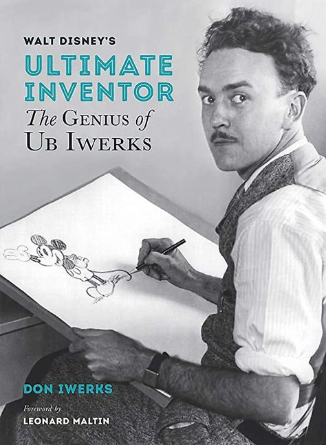 Get Book Walt Disney's Ultimate Inventor, The Genius of Ub Iwerks (Disney Editions Deluxe), By: Don