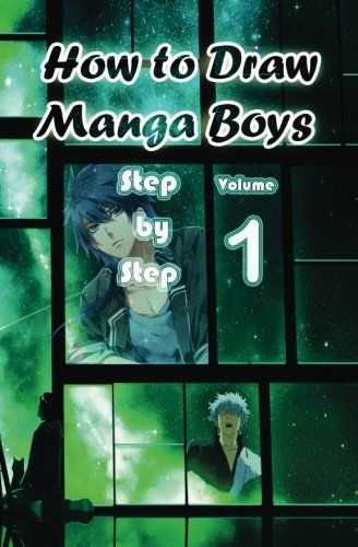 How To Draw Manga Boys Step By Step Volume 1 Learn How To Draw Anime Guys For Beginners Mastering Manga Characte Manga Boy Manga Drawing Manga Drawing Books