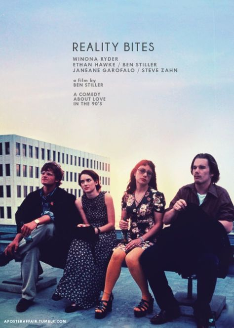 Reality Bites (1994) Director: Ben Stiller Winona Ryder, Ethan Hawke, Ben Stiller, Janeane Garofalo, Steve Zahn, Renee Zellweger