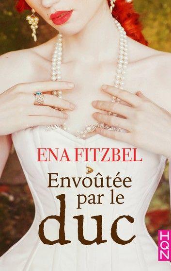 Envoutee Par Le Duc Ebook By Ena Fitzbel Rakuten Kobo In 2021 Ebook Ebook Pdf Reading