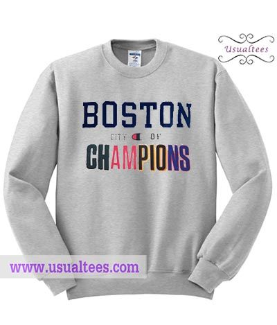 Boston City Of Champion Sweatshirt in 2019   usualtees