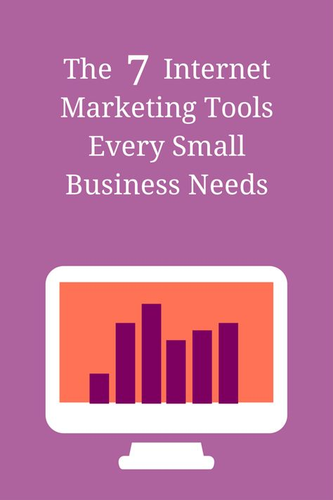 The 7 Internet Marketing Tools Every Small Business Needs