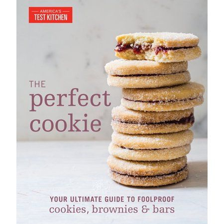 The Perfect Cookie Your Ultimate Guide To Foolproof Cookies Brownies Bars Walmart Com In 2021 Baking Cookbooks Perfect Cookie Cookie Recipes