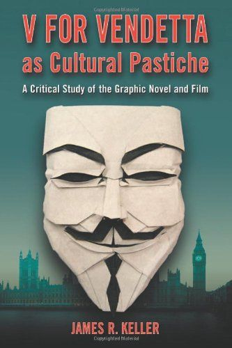 Download Pdf V For Vendetta As Cultural Pastiche A Critical Study Of The Graphic Novel And Film Free Epub Mobi Ebooks V For Vendetta Graphic Novel Film Books