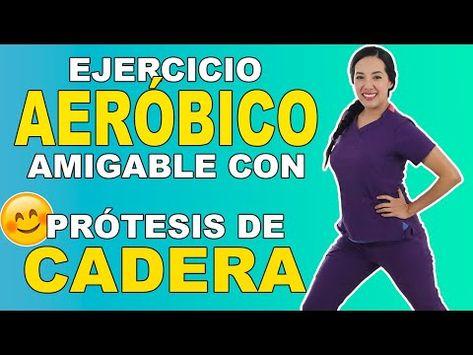 1 Hora De Ejercicio Aeróbico Amigable Con Prótesis De Cadera Para Adultos Mayores Youtube Ejercicio Aerobico Ejercicios De Cardio Ejercicios