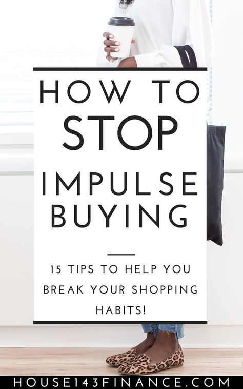 How To Stop Spending Money On Impulse Purchases - House 143 Finance