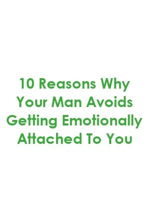 28cd54899a388a8dd62485b0b56b2f2f - How To Get A Man Emotionally Attached To You