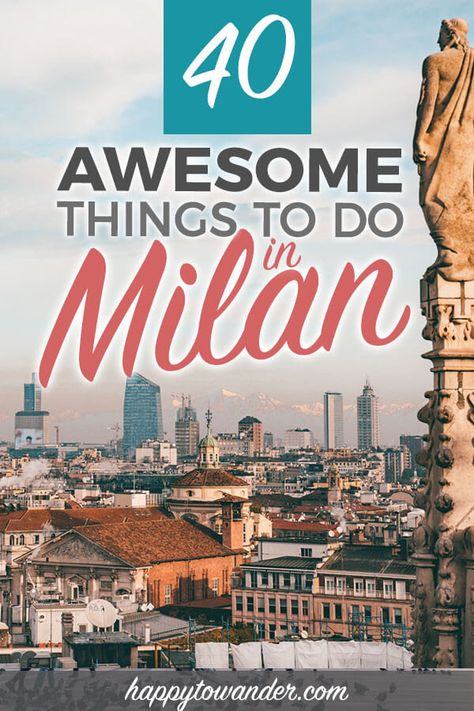 40 Things to do in Milan, Italy: A Milan City Guide for All Travel Types