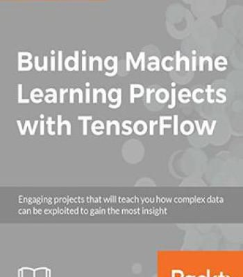 Building Machine Learning Projects With Tensorflow PDF | AI