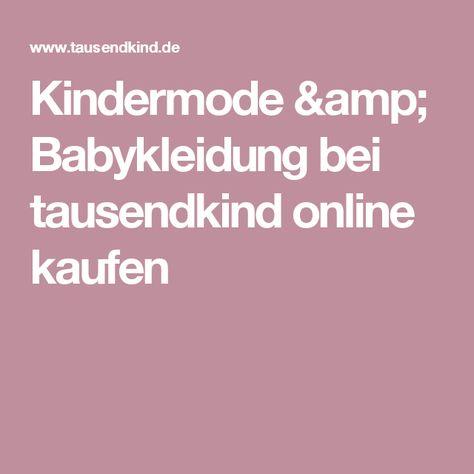 Kindermode & Babykleidung bei tausendkind online kaufen
