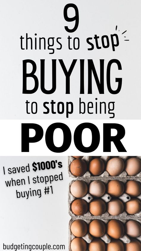 9 Things to Stop Buying to Stop Being Poor