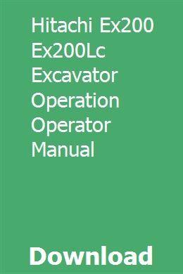 Hitachi Ex200 Ex200lc Excavator Operation Operator Manual Excavator Excavator For Sale Hitachi
