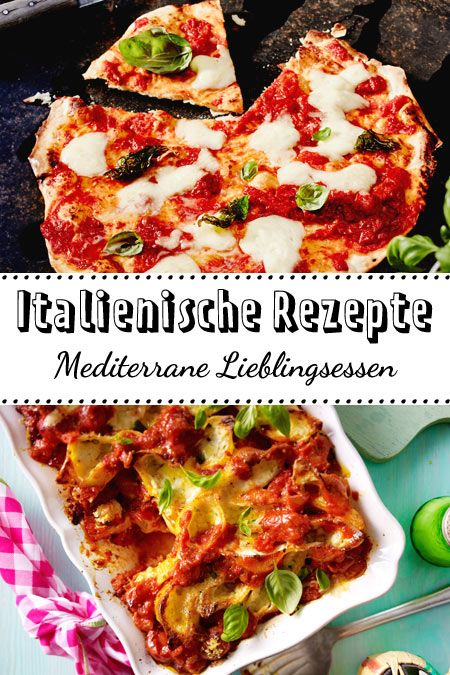 Italienische Rezepte Mediterrane Lieblingsessen Lecker Rezepte Essen Lieblingsessen