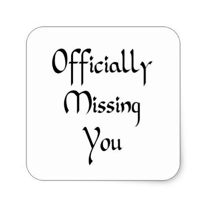 Missing You Square Sticker Love Gifts Cyo Personalize Diy Love