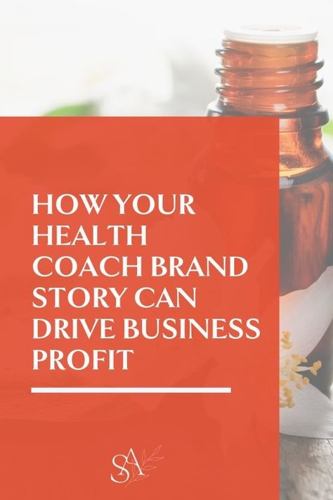 How Your Health Coach Brand Story Can Drive Business Profit
