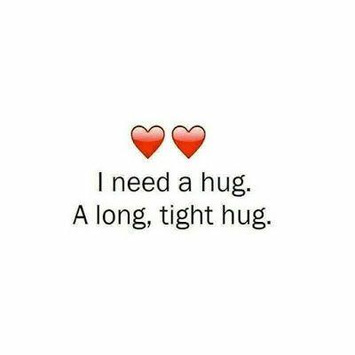 I Need A Hug A Long Tight Hug Need A Hug Quotes Hug Quotes Love Quotes