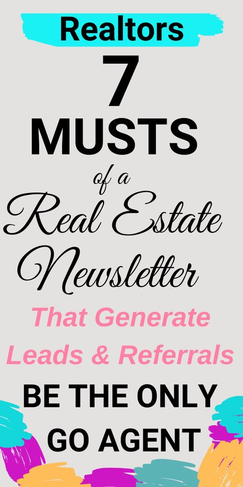 Real Estate Newsletters Are A Must For Realtors: Generate Leads & Stay TOP OF MIND WITH THESE 7 MUSTS. Get Your Free e-Guide Printable