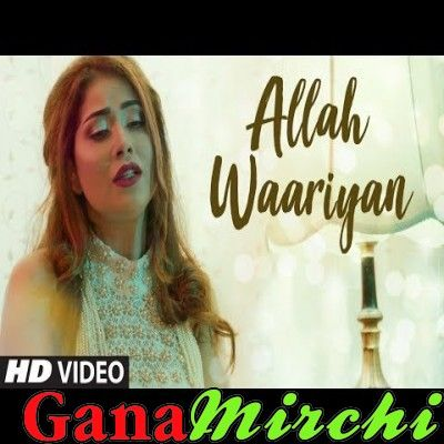 Allah Waariyan Reprise Neha Pandey Mp3 Song Free Download Neha Pandey Repris Allah Waariyan Mp3 Song Mp3 Song Songs Pandey