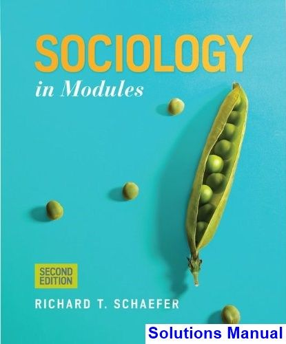 Sociology in Modules 2nd Edition Schaefer Solutions Manual