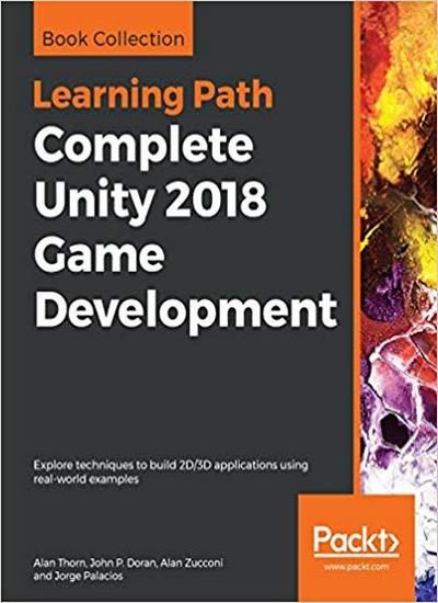 Complete Unity 2018 Game Development Game Development Unity