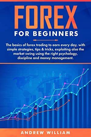 Read Book Forex For Beginners The Basics Of Forex Trading To Earn
