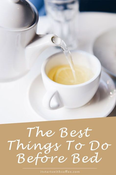 7c1e9d74a3 The Best Things To Do Before Bed - It Starts With Coffee - Blog by Neely
