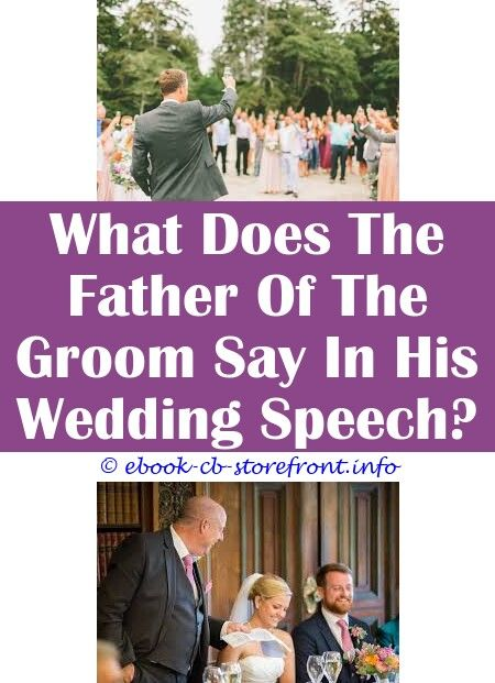 4 Knowing Tips And Tricks Does The Grooms Father Make A Speech At The Wedding Wedding Speech Quotes From Movies A Brides Wedding Speech Little Sister Speech Fo