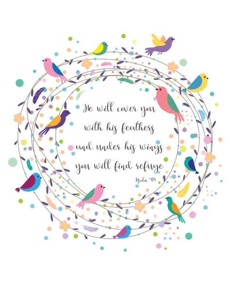 This is a pretty bible verse print with the lovely sentiment of He will cover you with his feathers and under his wings you will find refuge which comes from Psalm 91 4. This girl nursery bible quote is surrounded by a round wreath of flowers and leaves scattered with spots and