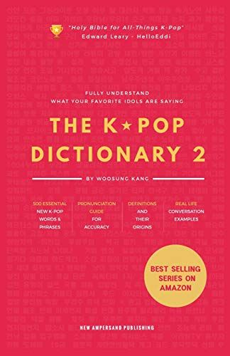 Download Pdf The Kpop Dictionary 2 Learn To Understand What Your Favorite Korean Idols Are Saying On Mv Drama And Tv Kpop Pronunciation Guide Korean Language