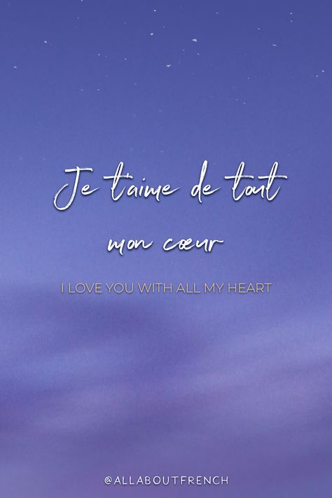✨ Je t'aime de tout mon cœur ✨ I love you with all my heart ✨ /ʒə tɛm də tu mɔ̃ kœʁ/ ❤ Everything you want to know about French and France in one place : Language, Fashion, Travel, Style, Romance, Culture, Decor and much more! ❤ It's All About French 🇫🇷 #French #FrenchQuotes #LearnFrench #AllAboutFrench #FrenchTattooIdeas #SpeakFrench
