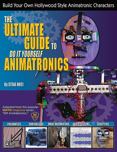 The Ultimate Guide To Diy Animatronics Servo Magazine Diy Halloween Animatronics Halloween Animatronics Diy