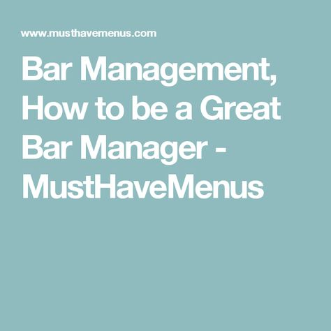 The 5 Qualities of a Great Bar Manager Bar and Lightbulbs - bar manager