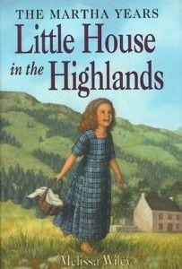 Melissa Wiley's books about Laura Ingalls Wilder's Scottish great-grandmother, Martha Morse Tucker.