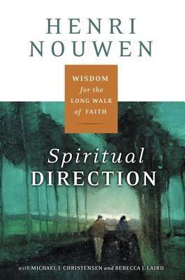 Pdf Download Spiritual Direction Wisdom For The Long Walk Of