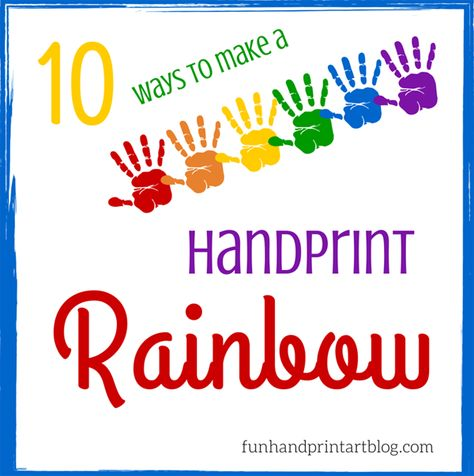 10 Ways to make a Handprint Rainbow craft with kids for Spring, St Patrick's Day, or as a learning colors activity.