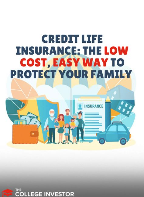 Credit Life Insurance The Low Cost Easy Way To Protect Your
