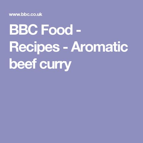 Aromatic Beef Curry Recipe Recipes Food Food Recipes